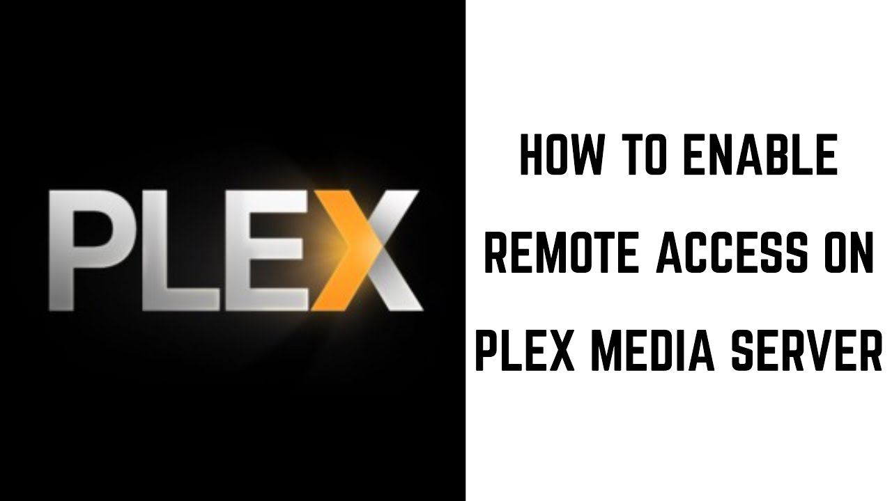 How to Enable Remote Access on Plex Media Server