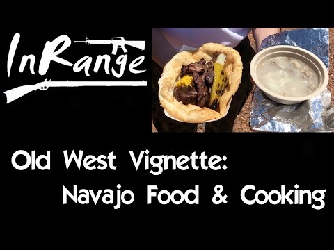 Old West Vignette/Tasting History: Navajo Food