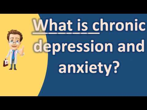 what-is-chronic-depression-and-anxiety-?-|number-one-faq-health-channel