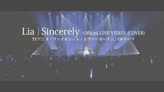Lia「Sincerely」(COVER)【OFFICIAL LIVE VIDEO】 / アニメ『ヴァイオレット・エヴァーガーデン』OP主題歌