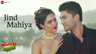 Jind Mahiya | Naughty Gang | Yasser Desai & Palak Muchhal | Viren Bika & Rashmi Mishra