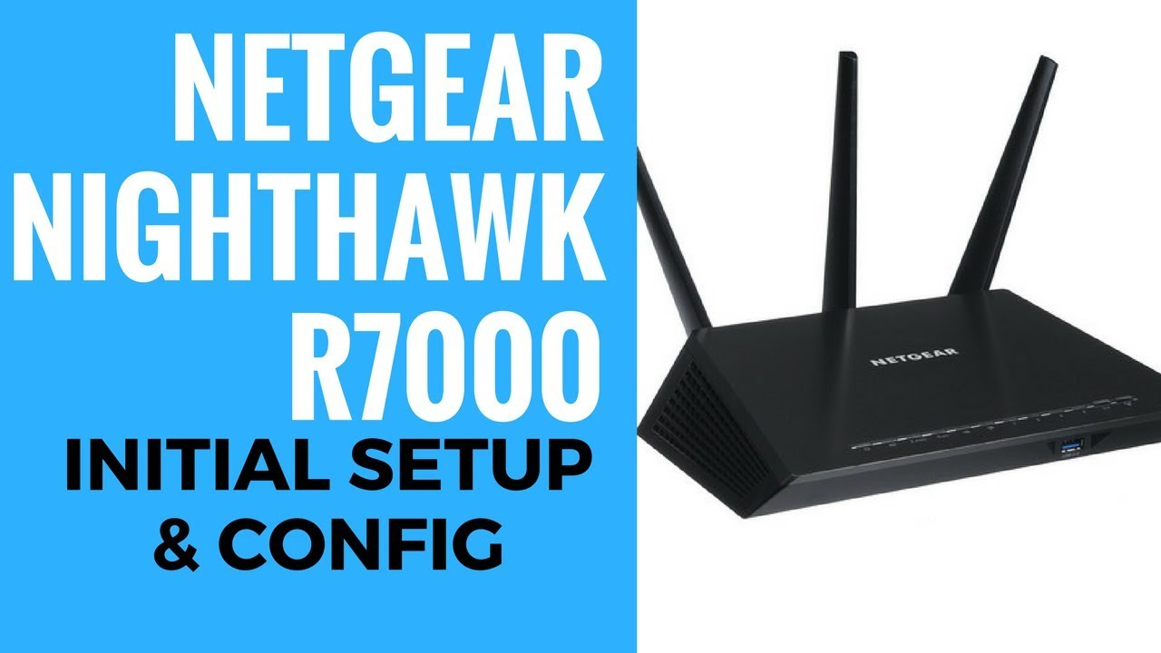 NETGEAR Nighthawk R7000 Initial Setup And Config