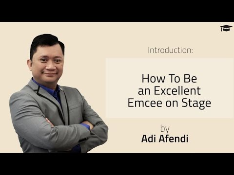 How to be an Excellent Emcee on Stage - By Adi Afendi