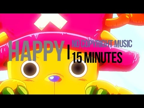 No Copyright Happy 15 Minutes Background Music