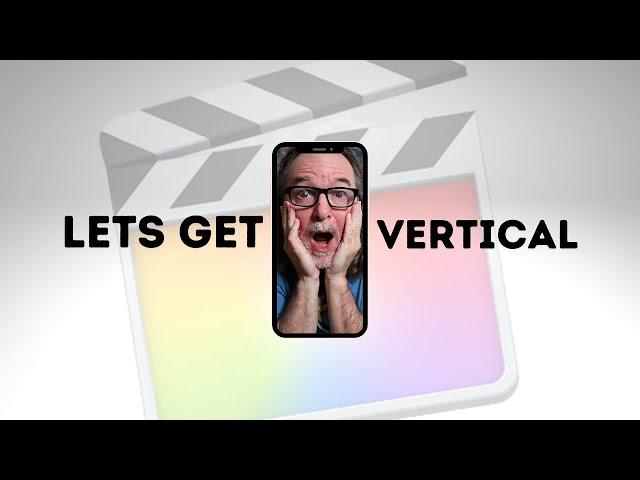 How To Create Vertical Video In Final Cut Pro X FAST [Tutorial]