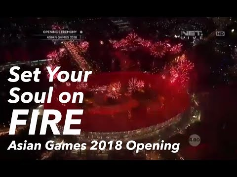'Set Your Soul On FIRE' (My Contribution In Asian Games 2018 Opening) *Low Res