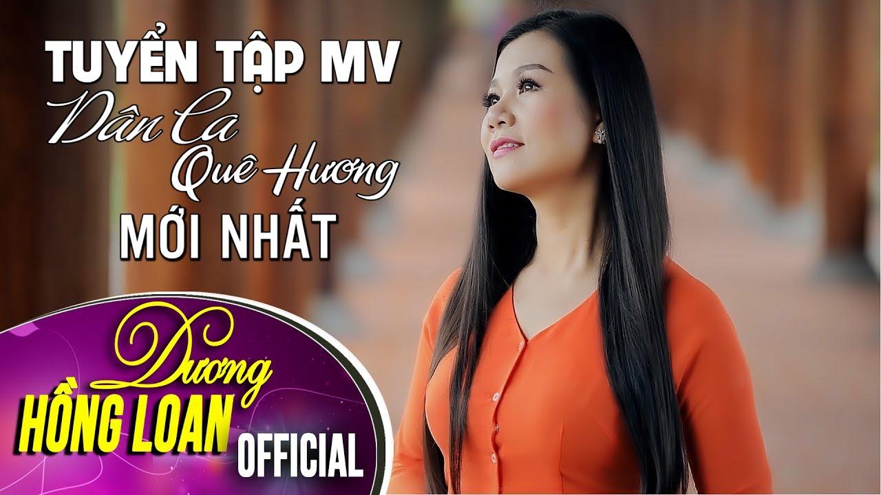 Tuyển Tập MV Dân Ca Quê Hương Mới Nhất 2017 – Dương Hồng Loan & Lưu Chí Vý & Lê Sang