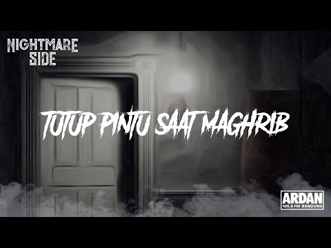 TUTUP PINTU SAAT MAGHRIB (NIGHTMARE SIDE OFFICIAL 2019) - ARDAN