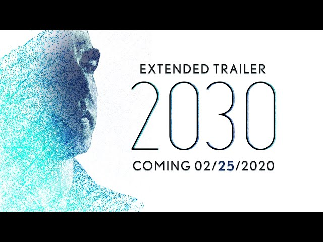 2030 The Film | Extended Trailer