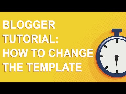 Blogger Tutorial: How To Change The Template