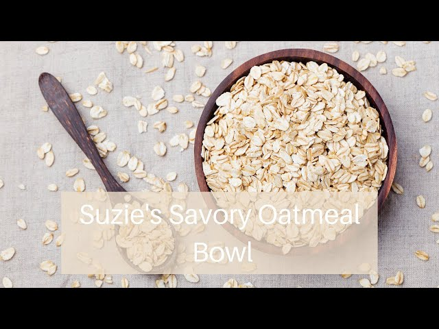 Tired of Boring Oatmeal? Suzie's Savory Oatmeal Recipe!