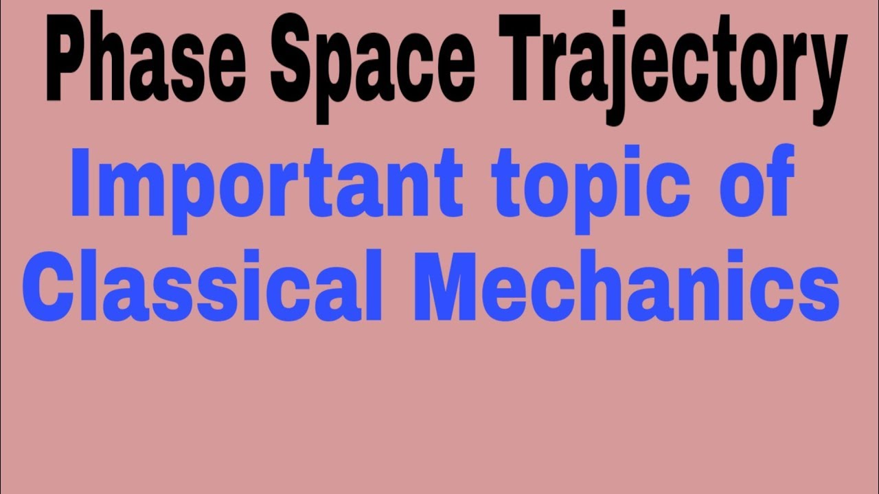 Phase Space Trajectory | Important topic of Classical Mechanics | NET/GATE  PHYSICS EXAM
