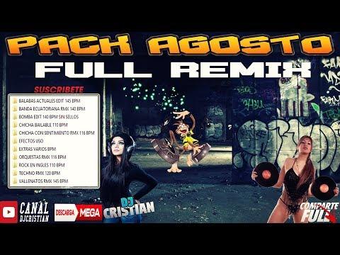 DESCARGAR PACK AGOSTO MUSICA REMIX 2018 - 2019