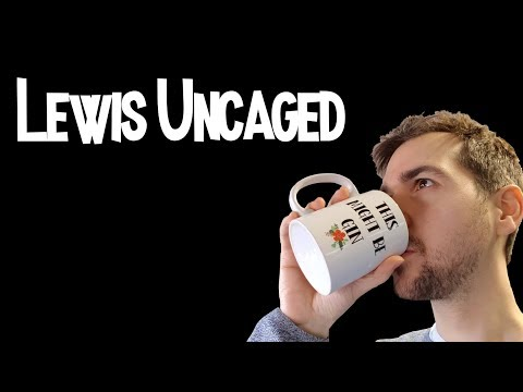 Lewis Uncaged