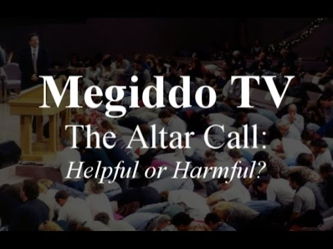 The Altar Call: Helpful or Harmful?
