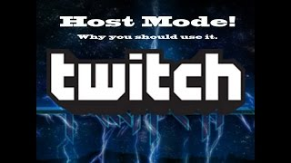 Twitch Host Mode - Wнy You Should Use It!