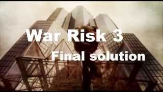 war risk 3 - Final solution