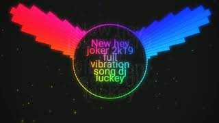 New hey joker 2k19 vibration sound dj lucky meerut