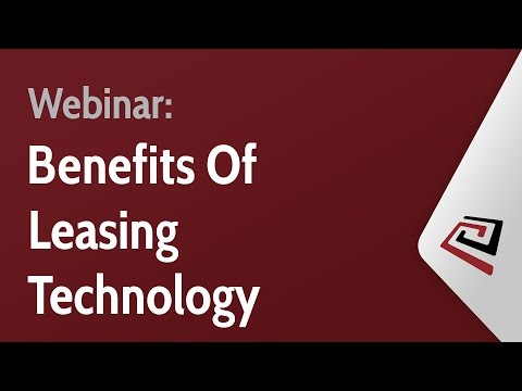 Benefits of Leasing Technology Webinar