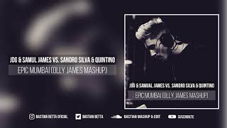 JDG & Samual James vs. Sandro Silva & Quintino - Epic Mumbai (Olly James Mashup)