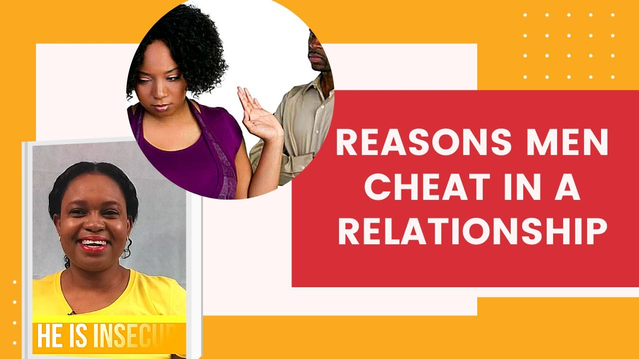 Why do men cheat?/Cheating/ Relationships and Cheating