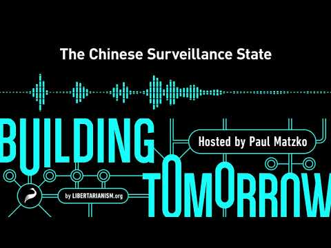 Building Tomorrow, Ep. 16: The Chinese Surveillance State