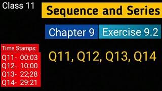 Chapter 9 Ex 9.2 Q11 Q12 Q13 Q14 Sequence and Series  Class 11 Maths  NCERT