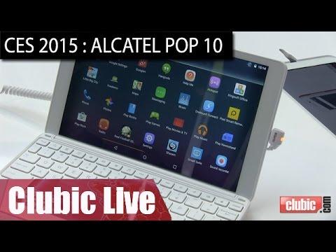 CES 2015 : la tablette Pop 10 d'Alcatel One Touch en vidéo