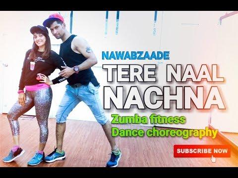 Nawabzaade TERE NAAL NACHNA Badshah /Zumba Fitness Choreography