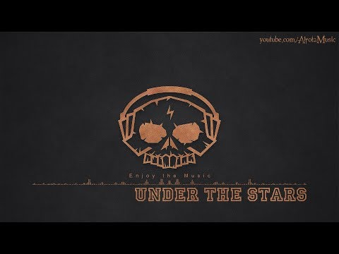 Under The Stars by Squiid - [Future Bass Music]