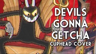 『CUPHEAD COVER』 Devils Gonna Getcha 【Kathy-chan★】