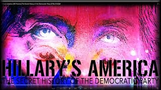 Hillary's America [HD Preview] The Secret History of the Democratic Party (2016) (10∶40)➤