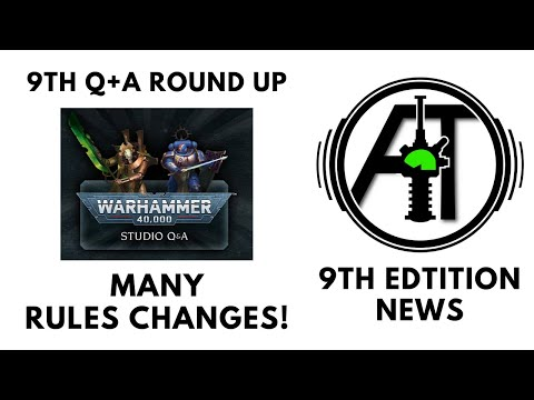 9th Edition Studio Q + A - Many Major Rules Changes! Synopsis, Review + Discussion