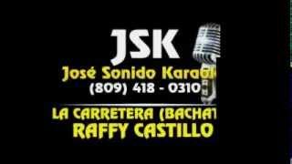 Gambar cover Raffy Castillo La Carretera Bachata Karaoke