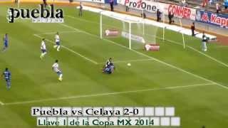 Puebla vs Celaya 2-0, Llave 1, Copa MX 2014