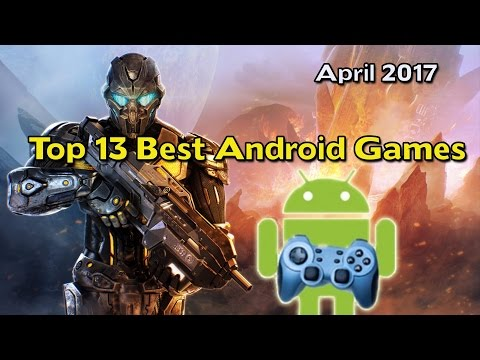 Top 13 Android Games April 2017 | Best Android Games | NEW List!!!