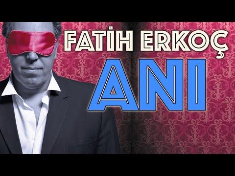 Fatih Erkoç - Anı