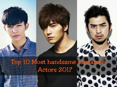 Top 10 Most handsame taiwanese actors 2017