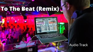 Audio only version of my track To The Beat (Remix). Check out the n...