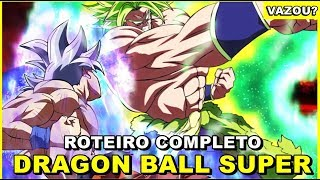 DRAGON BALL SUPER BROLY: VAZOU O ROTEIRO COMPLETO DO FILME, É VERDADE?