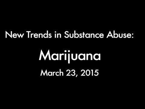 """New Trends in Substance Abuse: Marijuana"" Presentation"