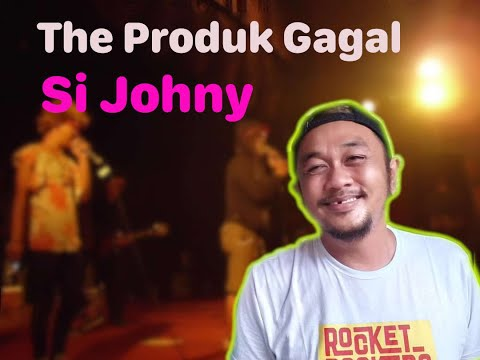 Si Johny by The Produk Gagal