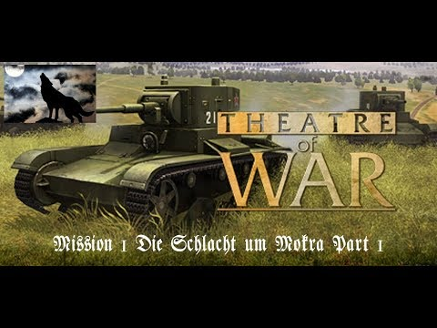 Theatre of War Mission1-Die Schlacht um Mokra German Part1