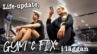 LIFE-UPDATE, gym & fix i läggan