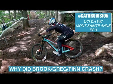 #CATHROVISION // 2018 Mont Sainte Anne World Cup Ep. 3 - WHY DID FINN/BROOK/MINNAAR CRASH?