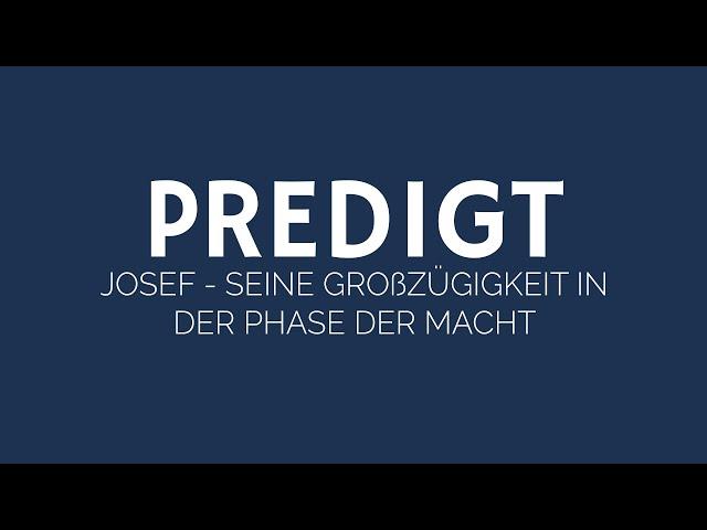 Josef 3/3 - Seine Großzügigkeit in der Phase der Macht | ELIM KIRCHE GEESTHACHT | HD