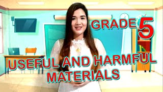 Useful and harmful Materials Science Grade 5 (Elementary)