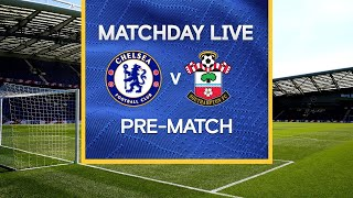 Matchday Live: Chelsea v Southampton | Pre-Match | Premier League Matchday