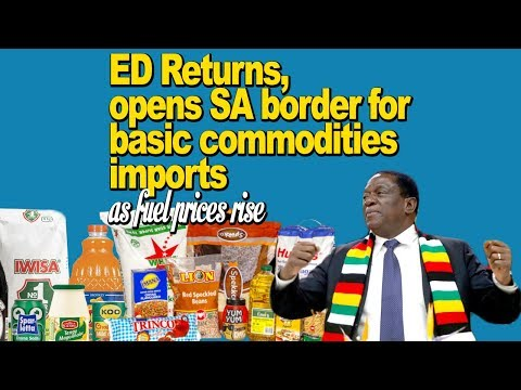 Breaking; ED returns, Opens SA Border for basic commodities imports. As fuel prices rise, WATCH