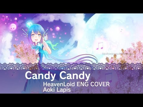 Candy Candy『 HeavenLoid ENG Cover 』Aoki Lapis
